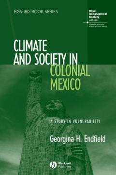 Endfield - Cover of Climate and Society in Colonial Mexico