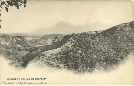 Colima Volcano Erupting. Postcard, La Joyita, ca 1905